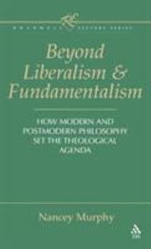 Hardcover Beyond Liberalism and Fundamentalism Book