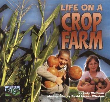 Life on a Crop Farm (Life on a Farm) 157505518X Book Cover