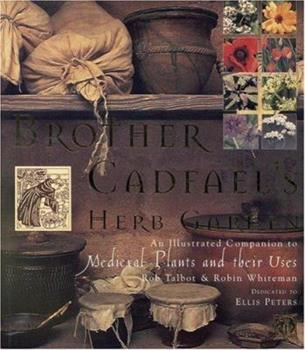 Brother Cadfael's Herb Garden: An Illustrated Companion to Medieval Plants and Their Uses 0821223879 Book Cover