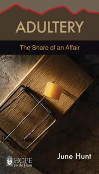 Adultery: The Snare of an Affair - Book  of the Hope for the Heart