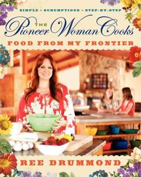 Hardcover The Pioneer Woman Cooks--Food from My Frontier Book