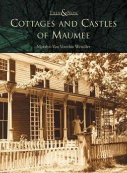 Cottages and Castles of Maumee - Book  of the  and Now