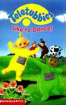 Teletubbies Like to Dance! - Book  of the Teletubbies