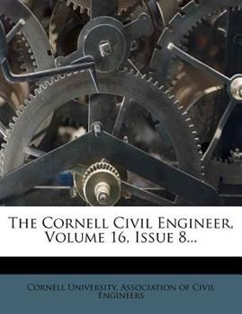 Paperback The Cornell Civil Engineer, Volume 16, Issue Book
