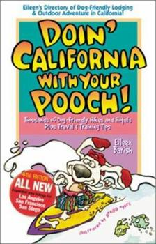 Doin' California with Your Pooch: Eileen's Directory of Dog-Friendly Lodging and Outdoor Adventure in California!  Fourth Edition 1884465161 Book Cover