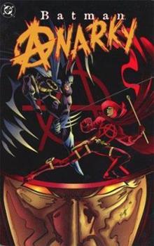 Batman: Anarky - Book #97 of the Modern Batman