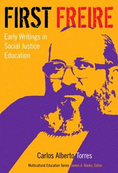 Paperback First Freire: Early Writings in Social Justice Education Book
