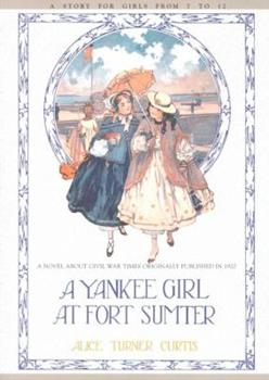 A Yankee Girl at Fort Sumter 1557095256 Book Cover