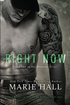 Right Now - Book #2 of the Moments