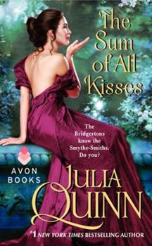 The Sum of All Kisses - Book #3 of the Smythe-Smith Quartet