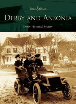 Derby and Ansonia - Book  of the  and Now
