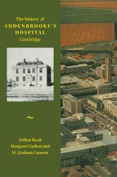 History of Addenbrooke's Hospital, Cambridge 0521142393 Book Cover