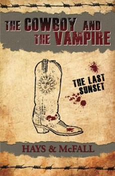 Paperback The Cowboy and the Vampire: The Last Sunset Book