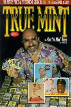True Mint: Mr Mint's Price & Investment Guide to True Mint Baseball Cards 087341327X Book Cover