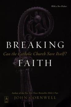 Paperback Breaking Faith: Can the Catholic Church Save Itself? Book