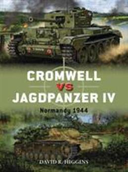 Cromwell vs Jagdpanzer IV: Normandy 1944 - Book #86 of the Duel