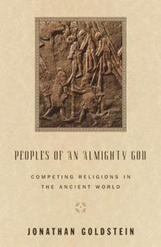 Peoples of an Almighty God: Competing Religions in the Ancient World - Book  of the Anchor Bible Reference Library