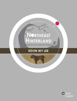 Paperback Northeast Hinterland: Thoughts about Land Custodianship in Singapore Book