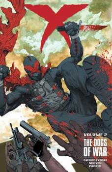 X Volume 2: The Dogs of War - Book  of the Dark Horse Heroes