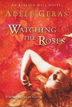 Watching the Roses 0152055312 Book Cover