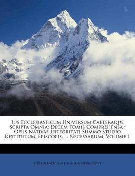 Paperback Ius Ecclesiasticum Universum Caeteraque Scripta Omni : Decem Tomis Comprehensa Book