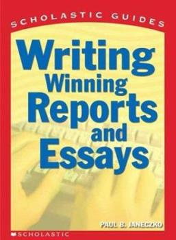Scholastic Guide Writing Winning Reports and Essays (Scholastic Guide) 0439287189 Book Cover