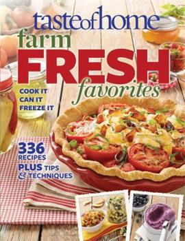 Paperback Taste of Home Farm Fresh Favorites : Cook It, Can It, Freeze It Book