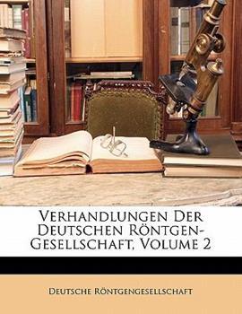 Paperback Verhandlungen Der Deutschen R?ntgen-Gesellschaft, Volume 2 Book