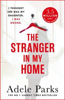 The Stranger In My Home: I thought she was my daughter. I was wrong. 1472205529 Book Cover