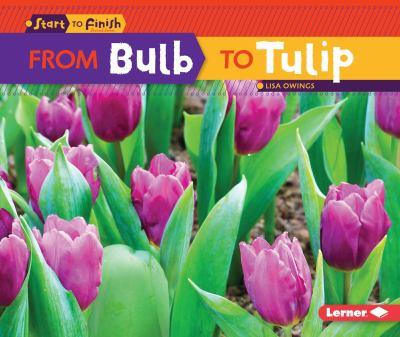From Bulb to Tulip - Book  of the Start to Finish, Second Series