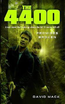 The 4400: Promises Broken - Book #4 of the 4400