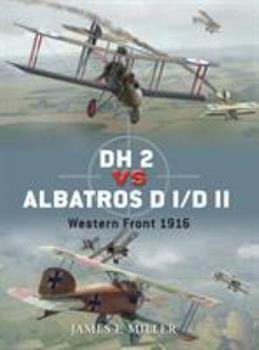 DH 2 vs Albatros D I/D II: Western Front 1916 - Book #42 of the Duel