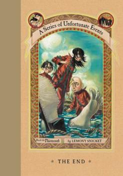 The End - Book #13 of the A Series of Unfortunate Events