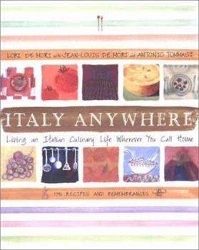Italy Anywhere: Recipes and Ruminations on Cooking and Creating Northern Italian Food 0670885398 Book Cover