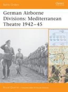 German Airborne Divisions: Mediterranean Theatre 1942-45 (Battle Orders) - Book #15 of the Osprey Battle Orders
