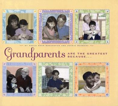 Grandparents are the Greatest Because... 0525471316 Book Cover