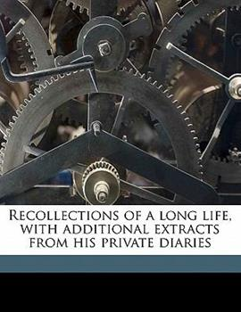 Paperback Recollections of a long life, with additional extracts from his private Diaries Book