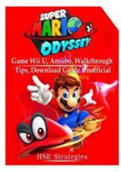 Paperback Super Mario Odyssey Game, Wii U, Amiibo, Walkthrough, Tips, Download Guide Unofficial Book