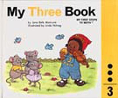My Three Book - Book #3 of the My First Steps to Math