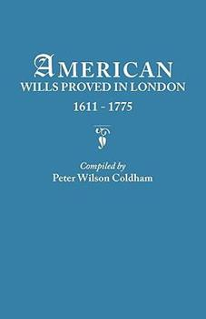 Paperback American Wills Proved in London, 1611-1775 Book