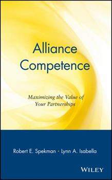 Alliance Competence : Maximizing the Value of Your Partnerships 0471330639 Book Cover