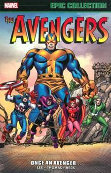 Avengers Epic Collection: Once an Avenger - Book  of the Avengers 1963-1996 #278-285, Annual