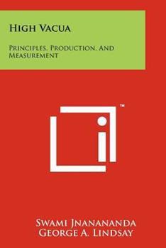 Paperback High Vacua : Principles, Production, and Measurement Book