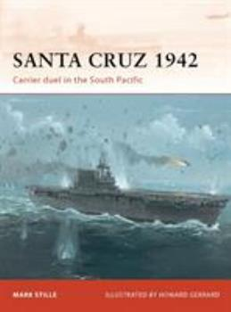 Santa Cruz 1942: Carrier Duel in the South Pacific - Book #247 of the Osprey Campaign