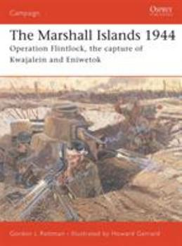 The Marshall Islands 1944: Operation Flintlock, the capture of Kwajalein and Eniwetok (Campaign) - Book #146 of the Osprey Campaign