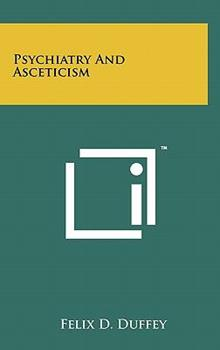 Hardcover Psychiatry and Asceticism Book