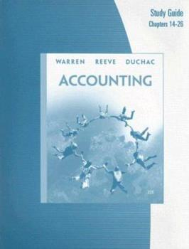 Study Guide, Chapters 14-26 for Reeve/Warren/Duchac's Accounting, 22nd 0324664281 Book Cover