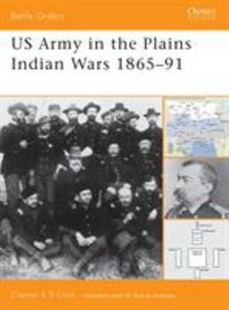 US Army in the Plains Indian Wars 1865-1891 (Battle Orders) - Book #5 of the Osprey Battle Orders