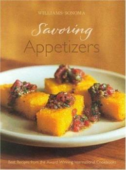 Savoring Appetizers: Best Recipes from the Award-Winning International Cookbooks (Savoring ...) 0848731409 Book Cover