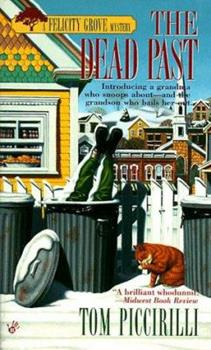 The Dead Past - Book #1 of the Felicity Grove